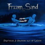RockmusicRaider Review - Frozen Sand - Fractals: A Shadow out of Lights - Album Cover