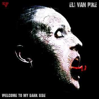RockmusicRaider Review - Eli Van Pike - Welcome To My Dark Side - Album Cover