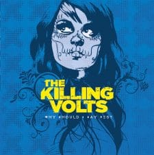RockmusicRaider Newsflash - The Killing Volts - Why Should I Say Yes - Album Cover