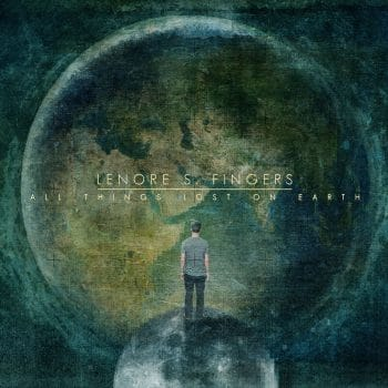RockmusicRaider review - Lenore S. Fingers - All Things lost on Earth - Album Cover