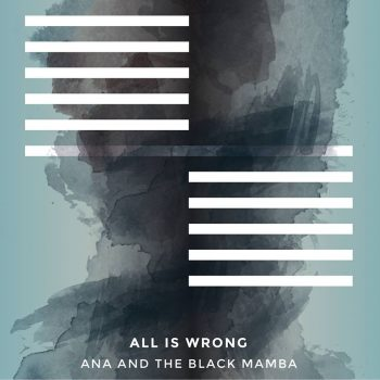 RockmusicRaider Review - Ana and the Black Mamba - All is Wrong - Album Cover