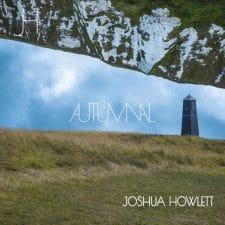 RockmusicRaider Newsflash - Joshua Howlett - Autumnal